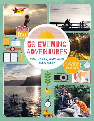 50 Evening Adventures: After School, After Work, Out of Doors