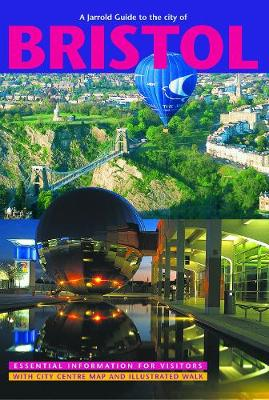 Bristol City Guide: Essential Information For Visitors, With City Centre Map and Illustrated Walk