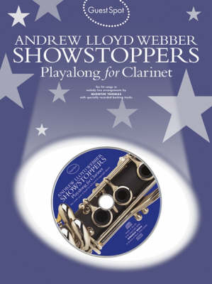Guest Spot: Andrew Lloyd Webber Showstoppers Playalong For Clarinet