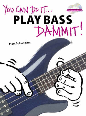 You Can Do It... Play Bass Dammit]