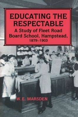 Educating the Respectable: A Study of Fleet Road Board School, Hampstead