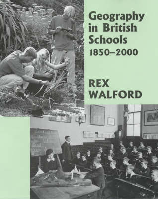 Geography in British Schools, 1885-2000: Making a World of Difference