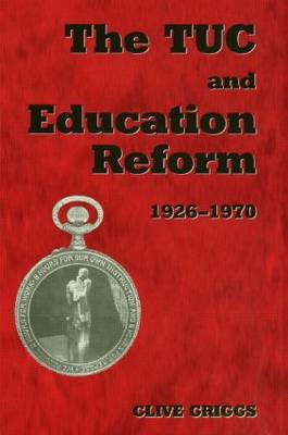 The TUC and Education Reform 1926-1970