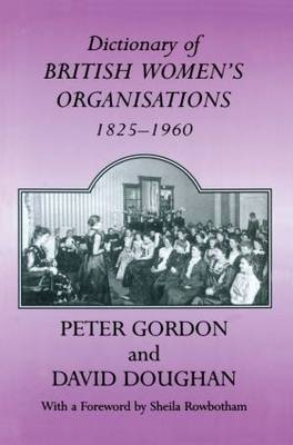 Dictionary of British Women's Organisations, 1825-1960