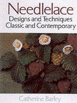 Needlelace: Designs and Techniques - Classic and Contemporary
