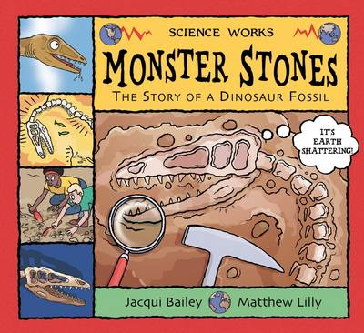 Monster Stones: The Story of a Dinosaur Fossil