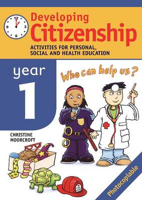 Developing Citizenship: Year1: Activities for Personal, Social and Health Education