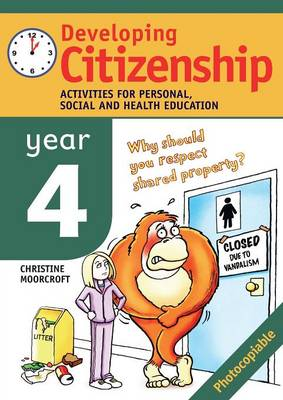 Developing Citizenship: Year 4: Activities for Personal Social and Health Education: Year 4