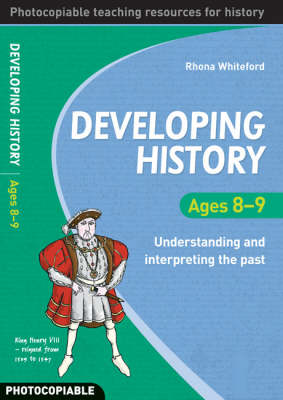 Developing History Ages 8-9: Understanding and Interpreting the Past