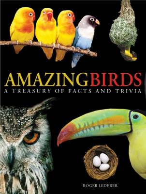 Amazing Birds: A Treasury of Facts and Trivia