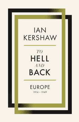 To Hell and Back: Europe, 1914-1949: Volume 8