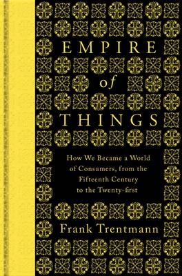 Empire of Things: How We Became a...