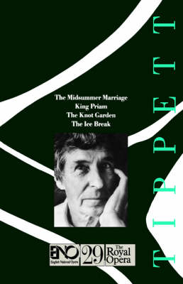 "Operas of Michael Tippett: ""The Midsummer Marriage"", ""King Priam"", ""The Knot Garden"" and ""The Ice Break"""