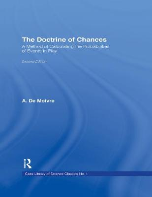 The Doctrine of Chances: A Method of Calculating the Probabilities of Events in Play