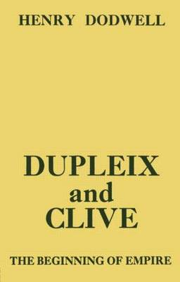 Dupleix and Clive: Beginning of Empire