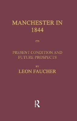 Manchester in 1844: Its Present Condition and Future Prospects