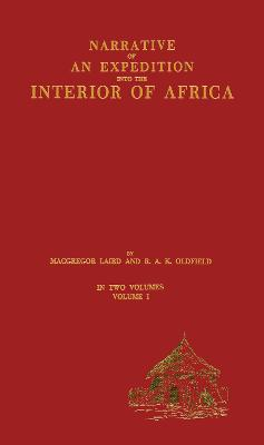 Narrative of an Expedition into the Interior of Africa: By the River Niger in the Steam Vessels Quorra and Alburkah in 1832/33/34