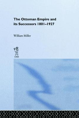 The Ottoman Empire and its Successors, 1801-1927