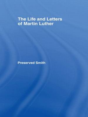 Life and Letters of Martin Lu Cb: Life & Martin Luther