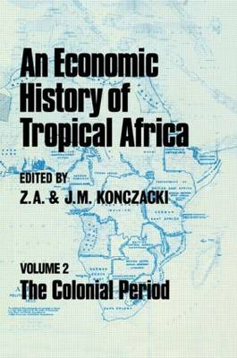 An Economic History of Tropical Africa: Volume 2: The Colonial Period