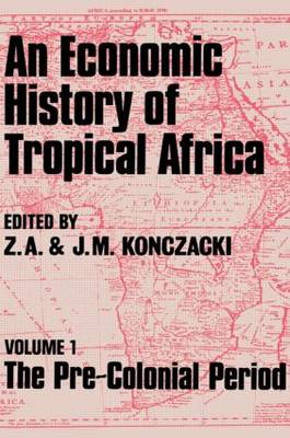 An Economic History of Tropical Africa: Volume One : The Pre-Colonial Period
