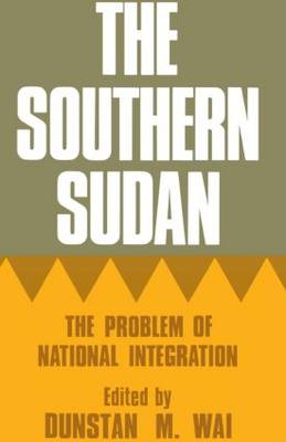 The Southern Sudan: The Problem of National Integration