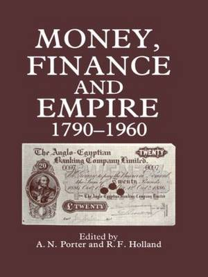 Money, Finance and Empire, 1790-1960