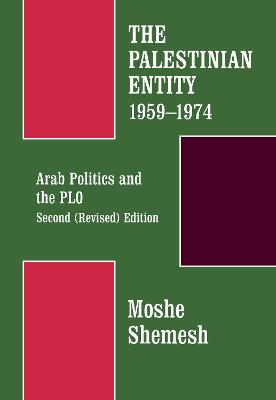 The Palestinian Entity, 1959-1974: Arab Politics and the PLO