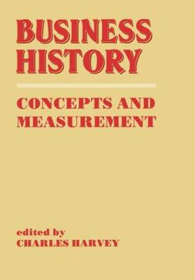 Business History: Concepts and Measurement