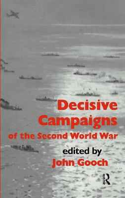 Decisive Campaigns of the Second World War