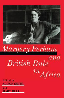Margery Perham and British Rule in Africa: Seminar : Selected Papers