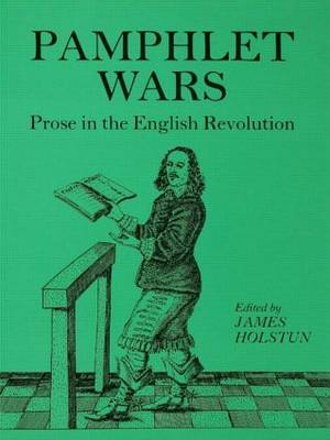 Pamphlet Wars: Prose in the English Revolution