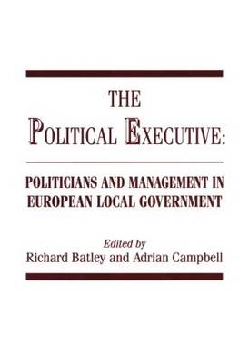 The Political Executive: Politicians and Management in European Local Government
