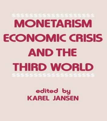 Monetarism, Economic Crisis and the Third World