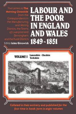Labour and the Poor in England and Wales, 1849-1851: Volume 1: Lancashire, Cheshire, Yorkshire