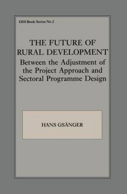 The Future of Rural Development: Between the Adjustment of the Project Approach and Sectoral Programme Desig