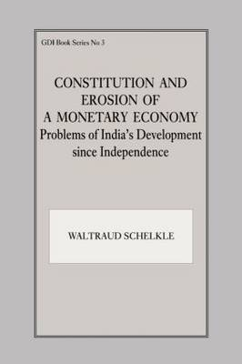 Constitution and Erosion of a Monetary Economy: Problems of India's Development since Independence