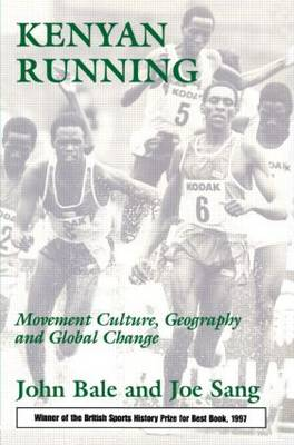 Kenyan Running: Movement Culture, Geography and Global Change