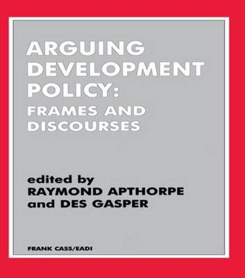 Arguing Development Policy: Frames and Discourses