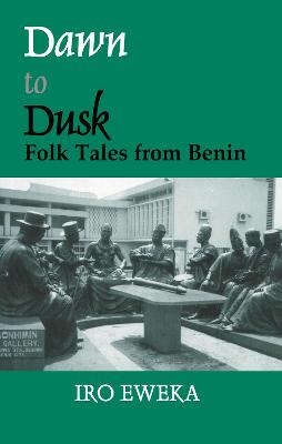 Dawn to Dusk: Folktales from Benin