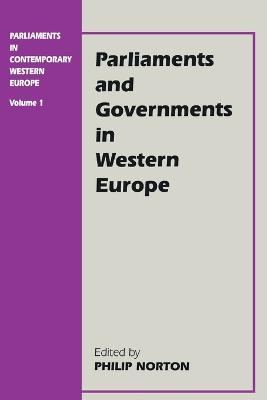 Parliaments in Contemporary Western Europe: Volume 1: Parliaments in Contemporary Western Europe