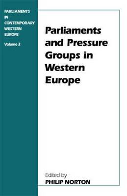 Parliaments and Pressure Groups in Western Europe: Volume 2: Parliaments and Pressure Groups in Western Europe