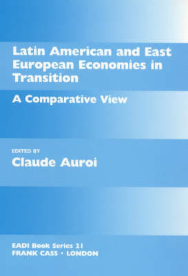 Latin America and East European Economies in Transition: A Comparative View