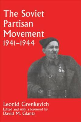 The Soviet Partisan Movement, 1941-1944: A Critical Historiographical Analysis