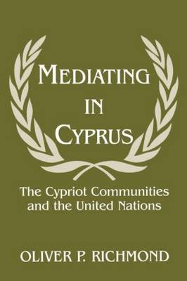 Mediating in Cyprus: The Cypriot Communities and the United Nations
