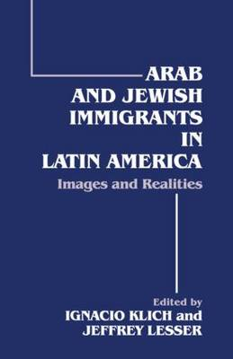 Arab and Jewish Immigrants in Latin America: Images and Realities