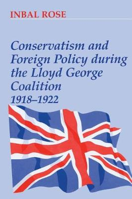 Conservatism and Foreign Policy During the Lloyd George Coalition 1918-22