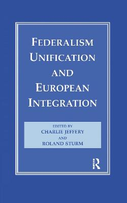 Federalism, Unification and European Integration