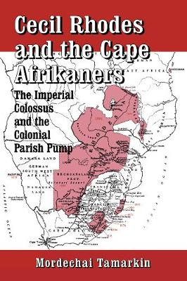 Cecil Rhodes and the Cape Afrikaners: The Imperial Colossus and the Colonial Parish Pump
