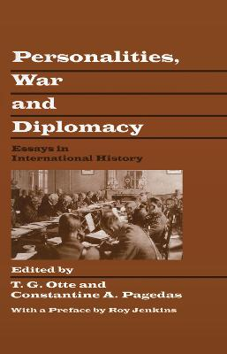 Personalities, War and Diplomacy: Essays in International History